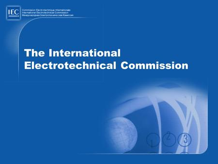 The International Electrotechnical Commission. 2 The future of science, and particularly of electrical science, is boundless [See Report of the International.