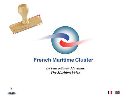 French Maritime Cluster Le Faire-Savoir Maritime The Maritime Voice Presentation Mare fORUM.