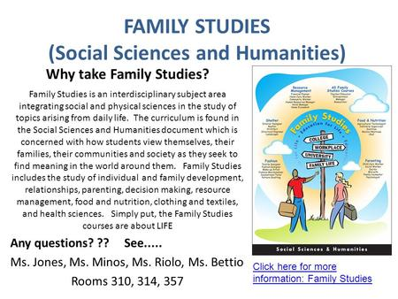FAMILY STUDIES (Social Sciences and Humanities) Why take Family Studies? Family Studies is an interdisciplinary subject area integrating social and physical.