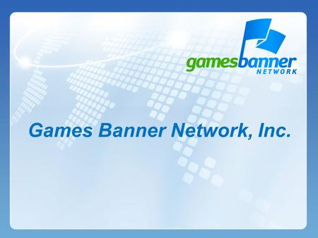 Games Banner Network, Inc.. Games Banner Network is the leading advertising and banner exchange agency on the online gaming market. Launched in 2001 by.