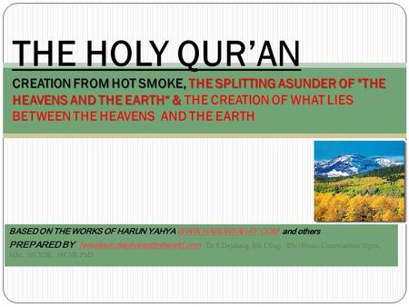 BASED ON THE WORKS OF HARUN YAHYA  and othersWWW.HARUNYAHAY.COM PREPARED BY Dr F.Dejahang, BSc CEng,