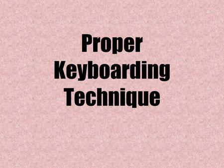Proper Keyboarding Technique