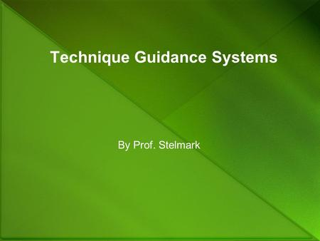 Technique Guidance Systems