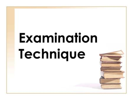 Examination Technique