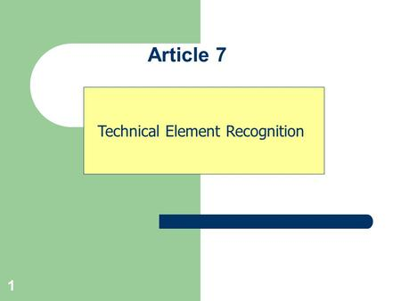 1 Technical Element Recognition Article 7. 2 All Apparatus Body Position Requirements -Tucked < (less than) 90º hip and knee angle in salto and dance.