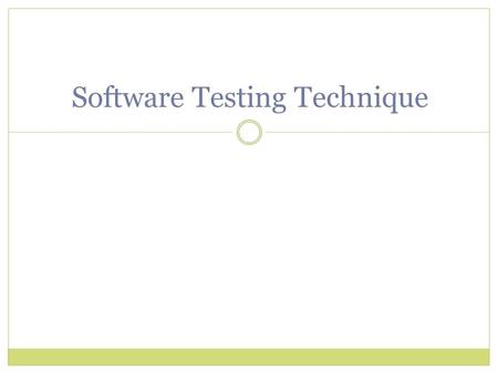 Software Testing Technique. Introduction Software Testing is the process of executing a program or system with the intent of finding errors. It involves.