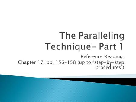 Reference Reading: Chapter 17; pp. 156-158 (up to step-by-step procedures)