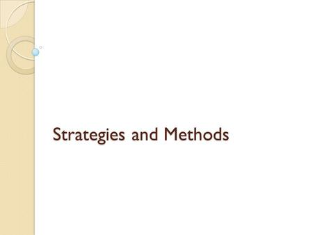 Strategies and Methods