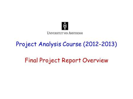 Project Analysis Course (2012-2013) Final Project Report Overview.