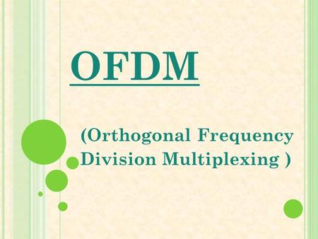 (Orthogonal Frequency Division Multiplexing )