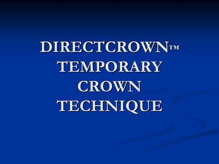 DIRECTCROWN TEMPORARY CROWN TECHNIQUE. TOOTH HAS BEEN PREPARED.