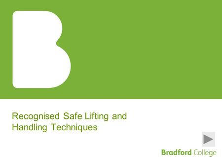 Recognised Safe Lifting and Handling Techniques