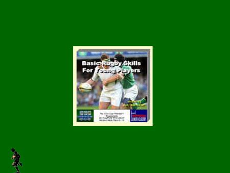 Index Page EQUIPMENT NEEDED RUGBY SKILLS FOR THE PLAYER RUGBY SKILLS FOR THE COACH WHY BASIC RUGBY SKILLS? PLAYERS PERSONAL PAGE BASIC RUGBY SKILLS.