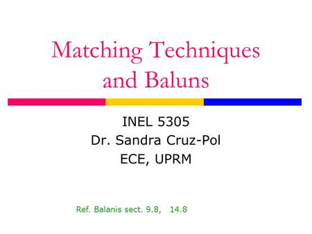 Matching Techniques and Baluns