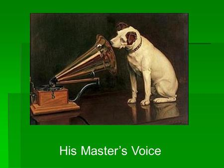 His Masters Voice. What is satire? Mocking a person or institution to bring about change. Mocking a person or institution to bring about change.