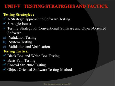 Unit-V testing strategies and tactics.