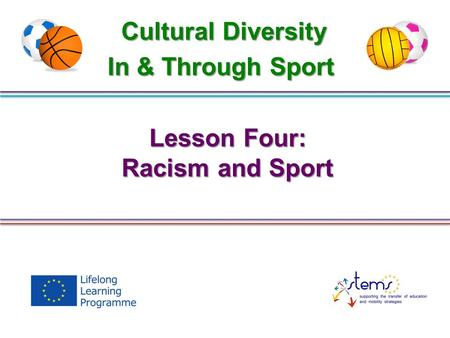 Lesson Four: Racism and Sport Cultural Diversity In & Through Sport.