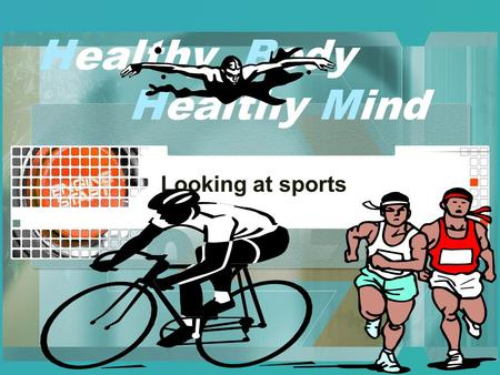 Healthy Body Healthy Mind Looking at sports. What is a Sport? By Jamal Hamlet A Sport is any physical activity, which usually involves rules and skill.
