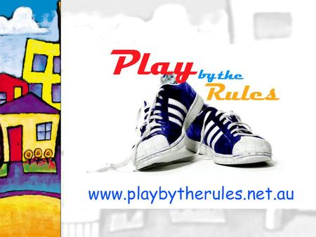 1. 2 Play By The Rules Promoting fair and safe behaviour in sport.