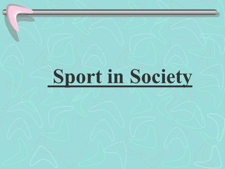 Sport in Society Sport is a basic component of New Zealand society. Sport ranges from elite to recreational activities, from physically demanding to.