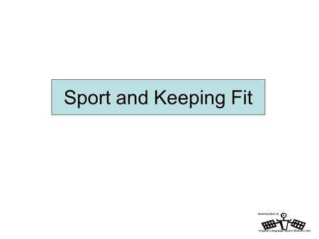 Sport and Keeping Fit.