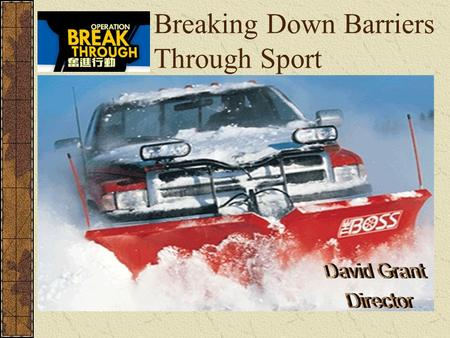 Breaking Down Barriers Through Sport 1. ABOUT BREAKTHROUGH.