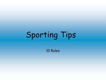 Sporting Tips 10 Rules. Rule Nr.1 Wear Sports Clothing!