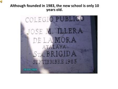 SANTA BRÍGIDA Although founded in 1983, the new school is only 10 years old.