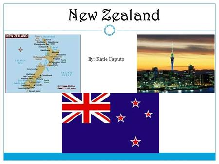 New Zealand By: Katie Caputo. Maps of New Zealand World Continent New Zealand Hemisphere.