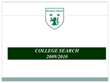 COLLEGE SEARCH 2009/2010. Introduction Matching Yourself with the Program TRANSITION: High School/Club to College Soccer.
