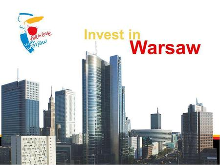 Warsaw Invest in. Invest in Warsaw Agenda PPP – ongoing projects Underground parkings, affordable housing PPP – planned projects PPP – completed projects.