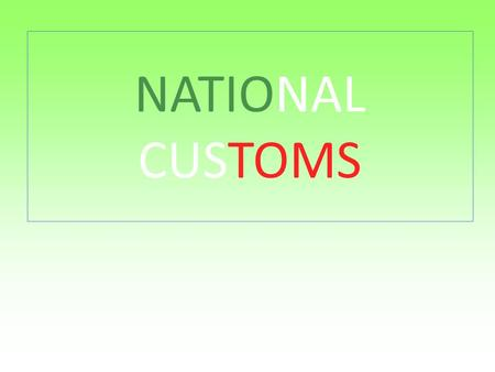 NATIONAL CUSTOMS.