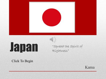 Japan Kama Click To Begin Spread the Spirit of Rightness.