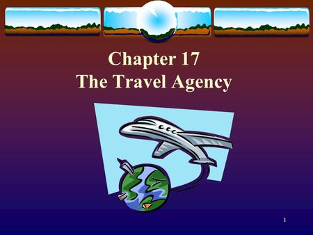 1 Chapter 17 The Travel Agency. 2 Current challenges Rise in on-line competition. Reduction on commissions. Tourism products selling directly. Change.