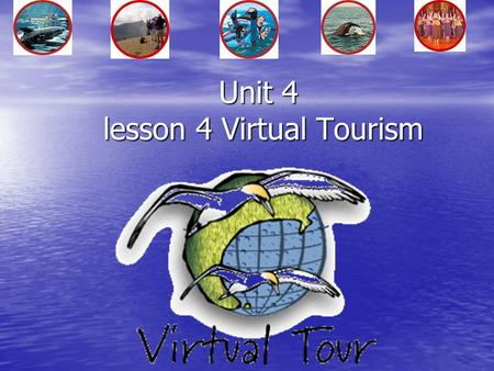 Unit 4 lesson 4 Virtual Tourism Maoris.