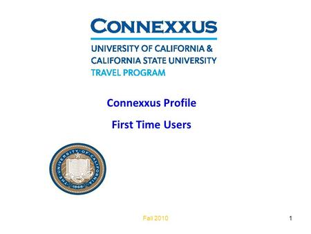 Fall 20101 Connexxus Profile First Time Users. Who is eligible? Open to all active campus employees Any SF State employee who needs assistance accessing.