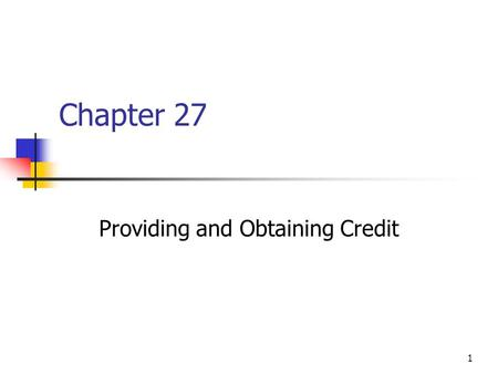 Providing and Obtaining Credit