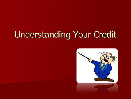 Understanding Your Credit. There are three major credit reporting agencies in the United States that maintain records of your use of credit and other.
