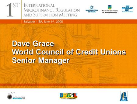 1 Dave Grace World Council of Credit Unions Senior Manager Dave Grace World Council of Credit Unions Senior Manager.