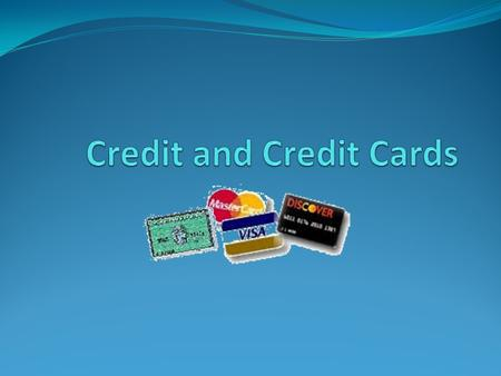 Credit and Credit Cards