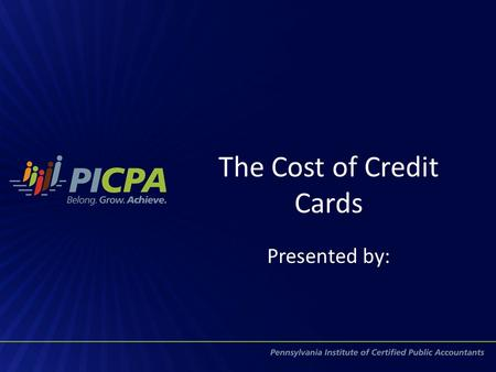 The Cost of Credit Cards Presented by:. What is a Credit Card?