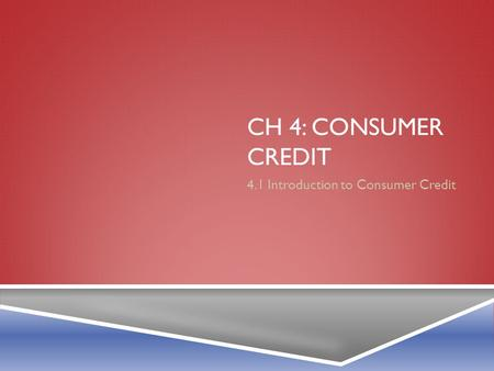 4.1 Introduction to Consumer Credit