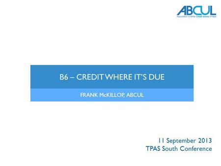 B6 – CREDIT WHERE IT'S DUE