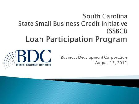 Business Development Corporation August 15, 2012.