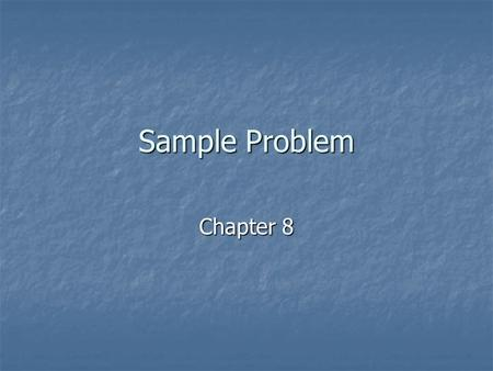 Sample Problem Chapter 8.