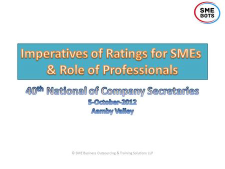 © SME Business Outsourcing & Training Solutions LLP.