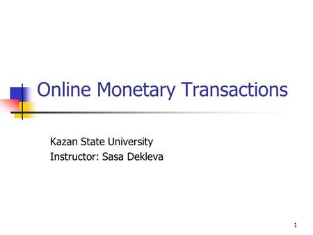<strong>Online</strong> Monetary Transactions