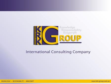 KRK Group consists of experts in the area of Law, Finance, Marketing and Information Technologies, having deep knowledge and significant experience in.