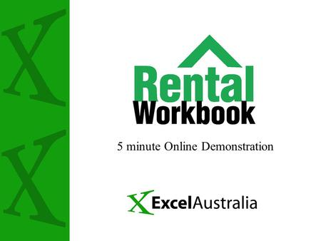 5 minute Online Demonstration. What is the Rental Workbook? Its an easy way to organise your rental property records – like an electronic cashbook. Its.