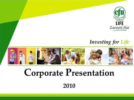 C orporate P resentation 2010 Investing for Life.